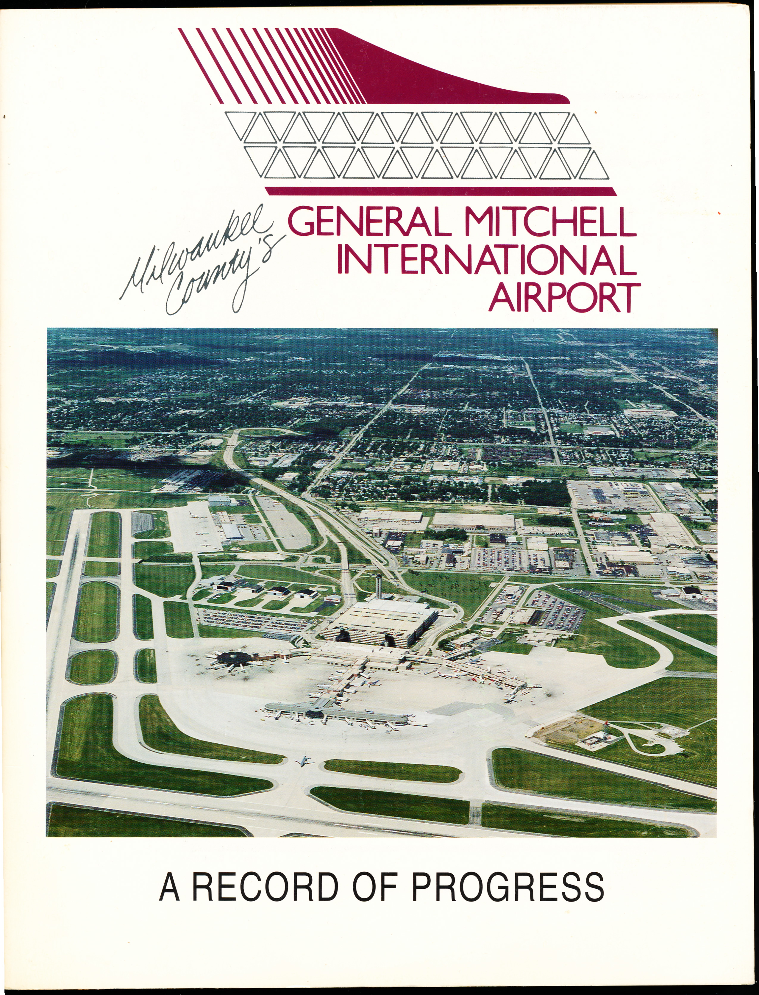 Image for MILWAUKEE COUNTY'S GENERAL MITCHELL INTERNATIONAL AIRPORT. A RECORD OF PROGRESS