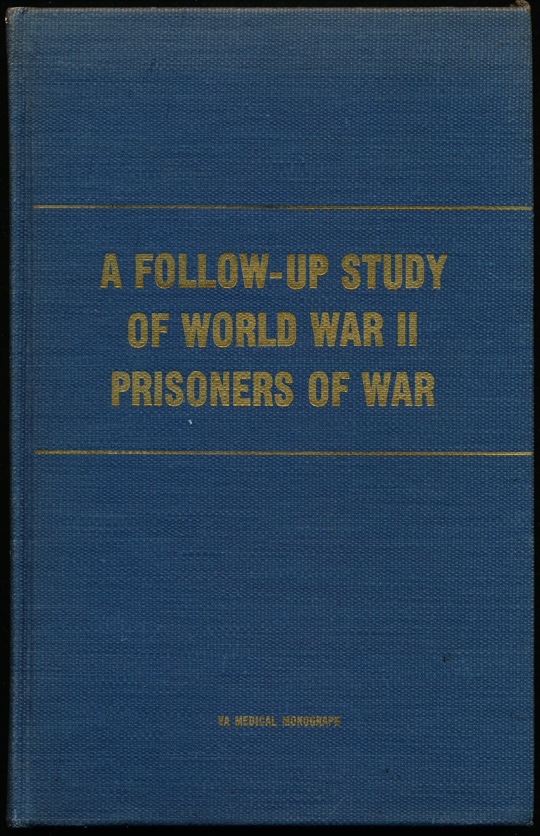 Image for A FOLLOW-UP STUDY OF WORLD WAR II PRISONERS OF WAR.