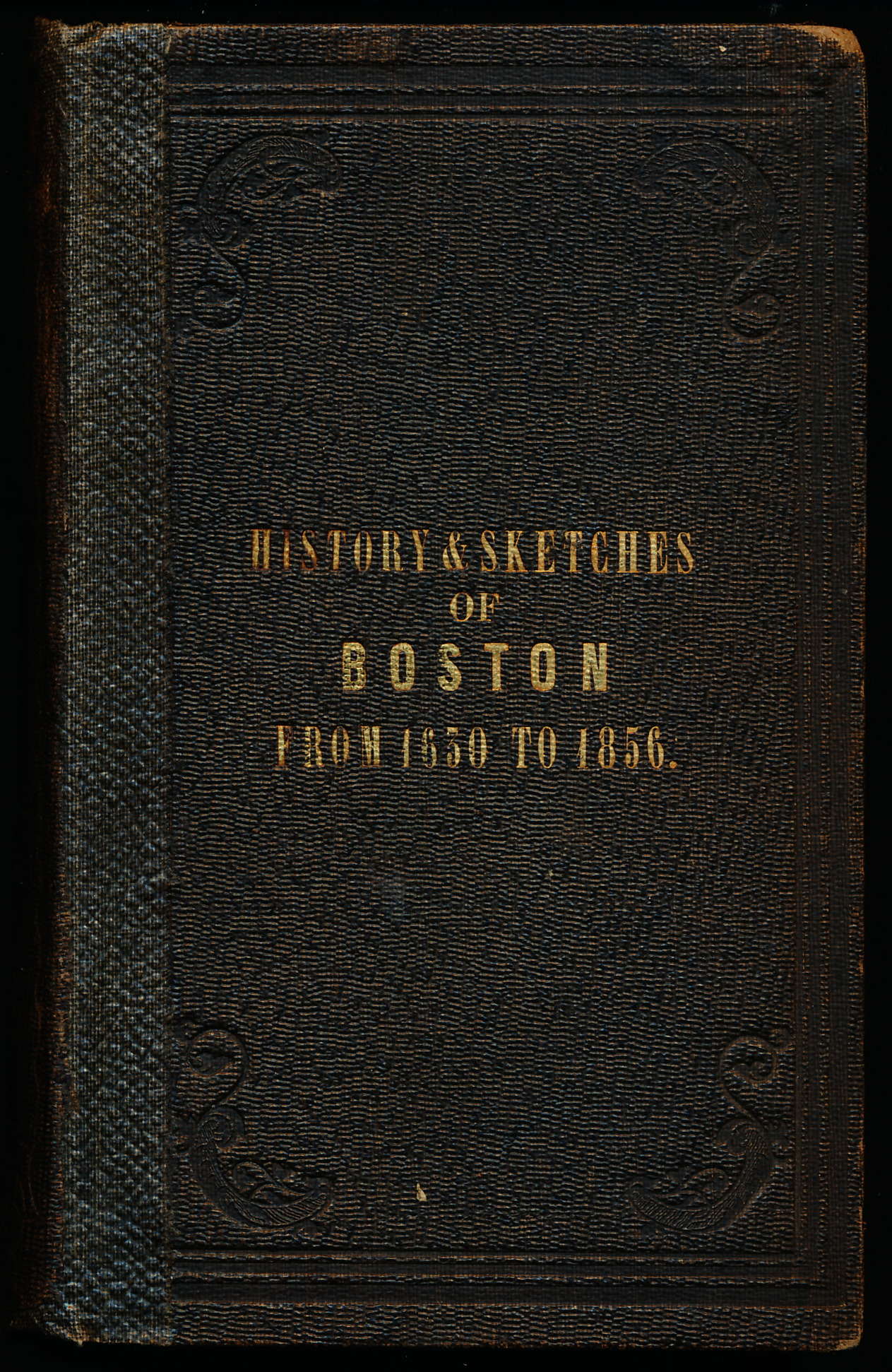 Image for HISTORY OF BOSTON FROM 1630 TO 1856.