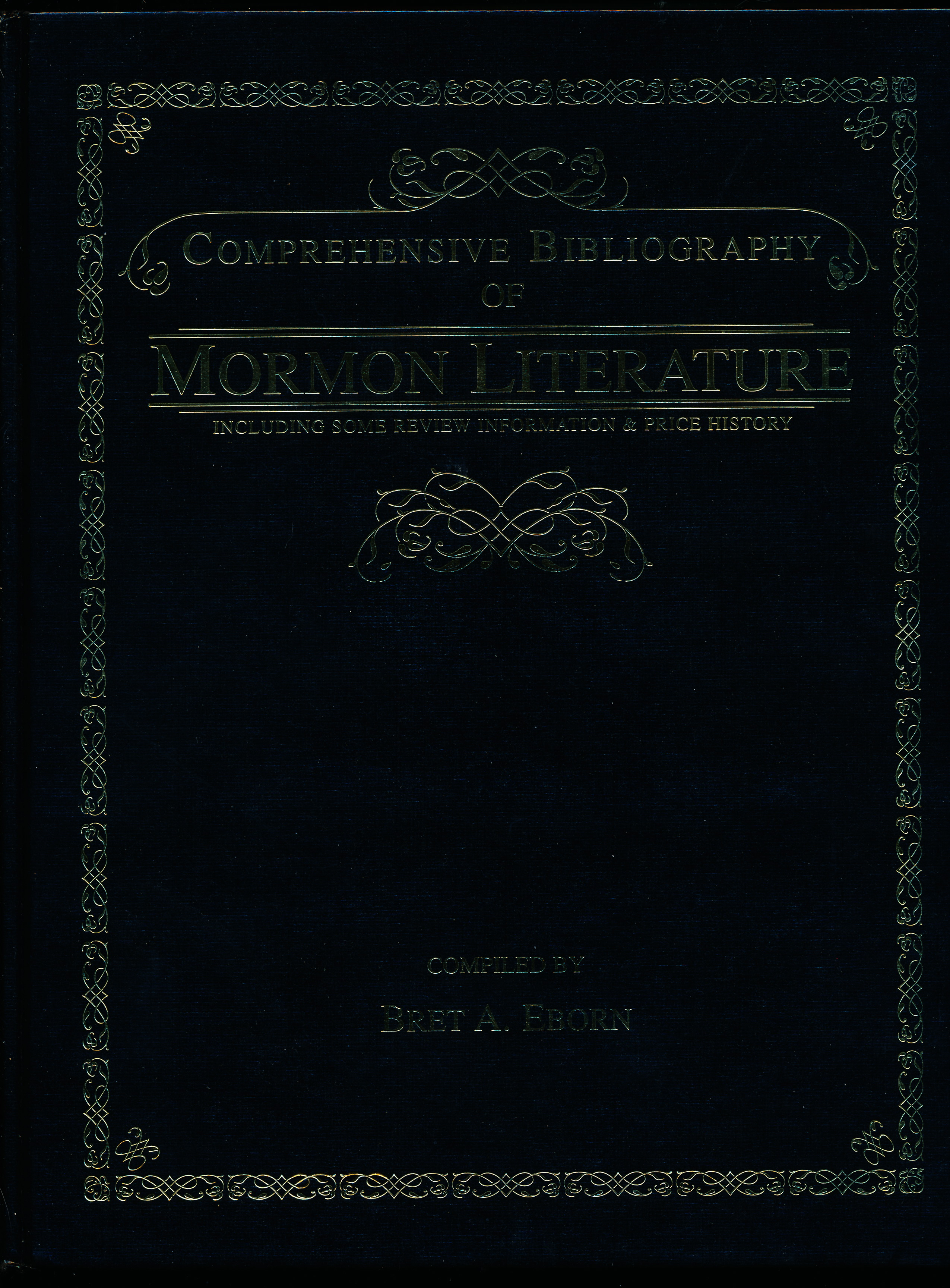 Image for COMPREHENSIVE BIBLIOGRAPHY OF MORMON LITERATURE INCLUDING SOME PRICE INFORMATION & PRICE HISTORY.