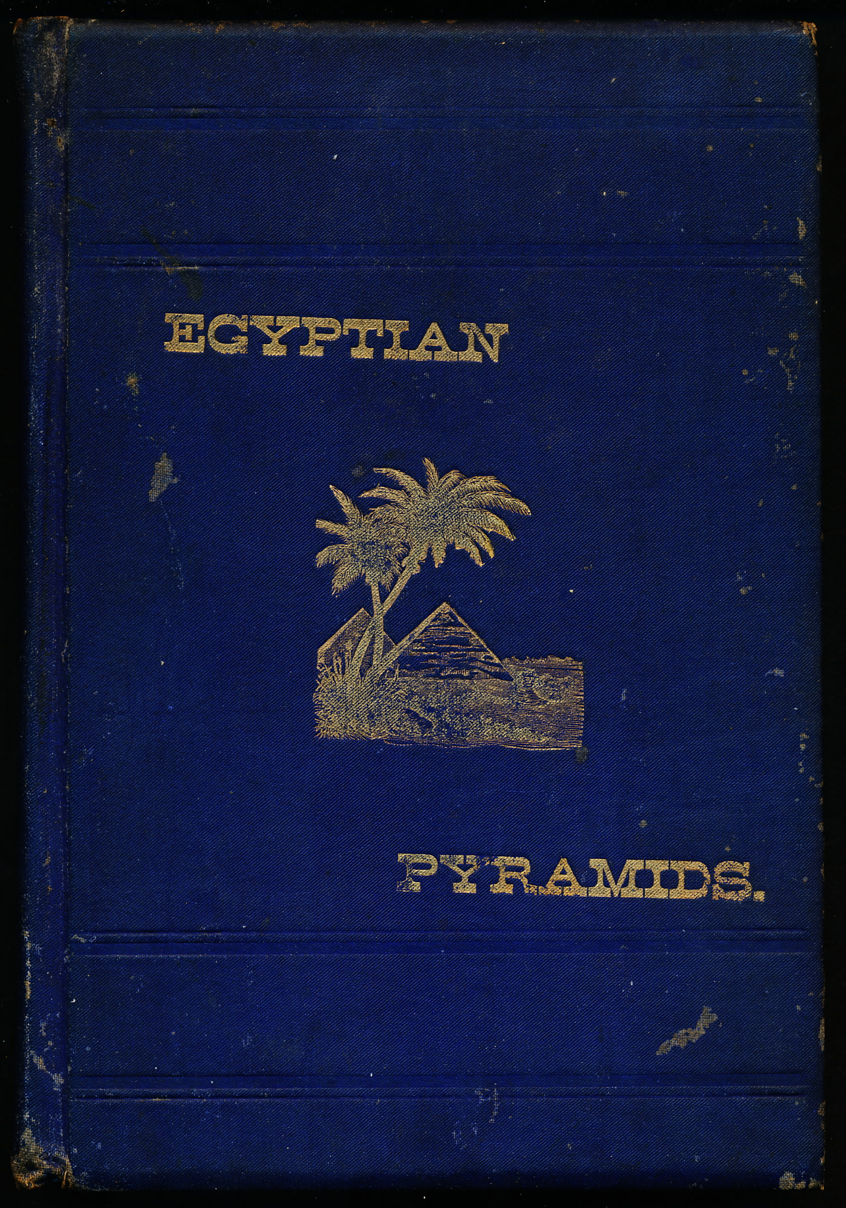 Image for EGYPTIAN PYRAMIDS: An Analysis of A Great Mystery.