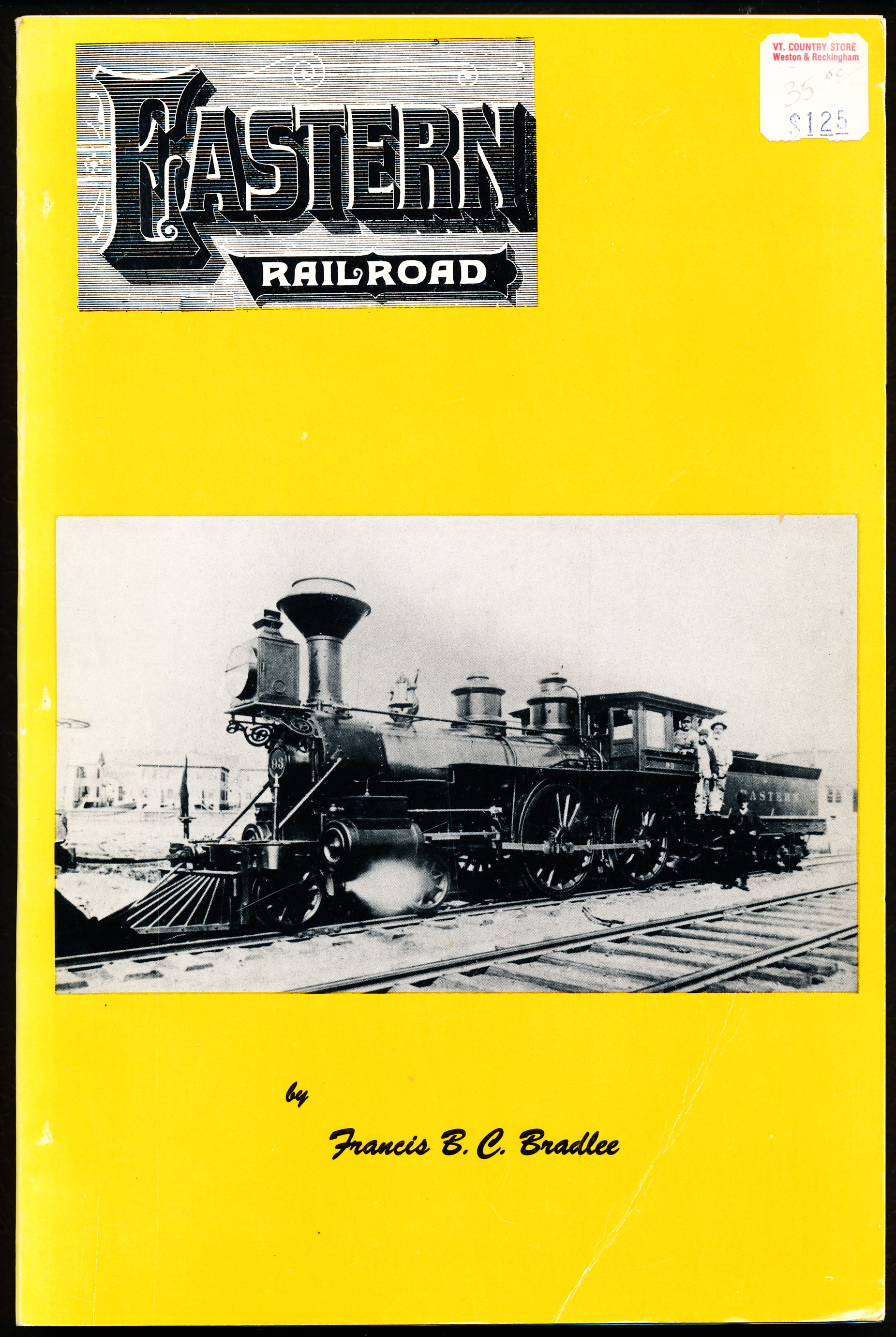Image for THE EASTERN RAILROAD. A Historical Account of Early Railroading in Eastern New England