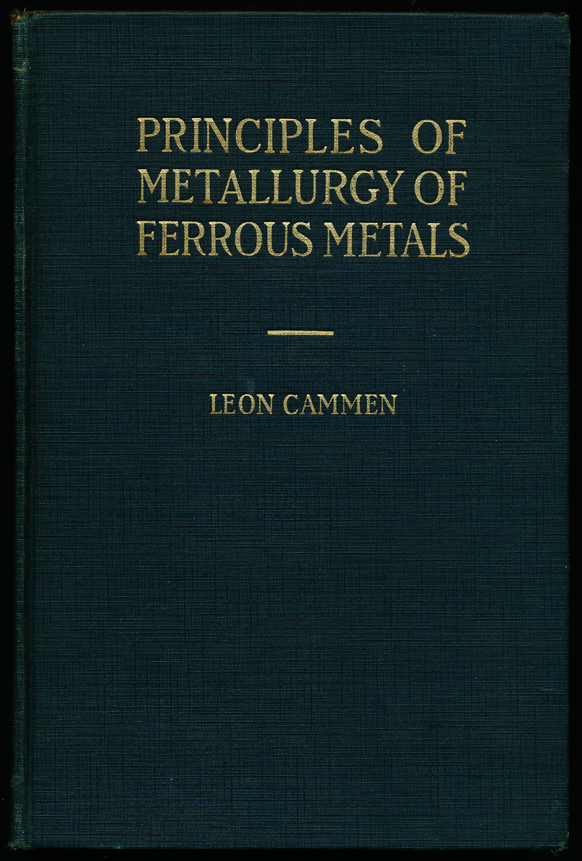 Image for PRINCIPLES OF METALLURGY OF FERROUS METALS. A Manual For Mechanical Engineers